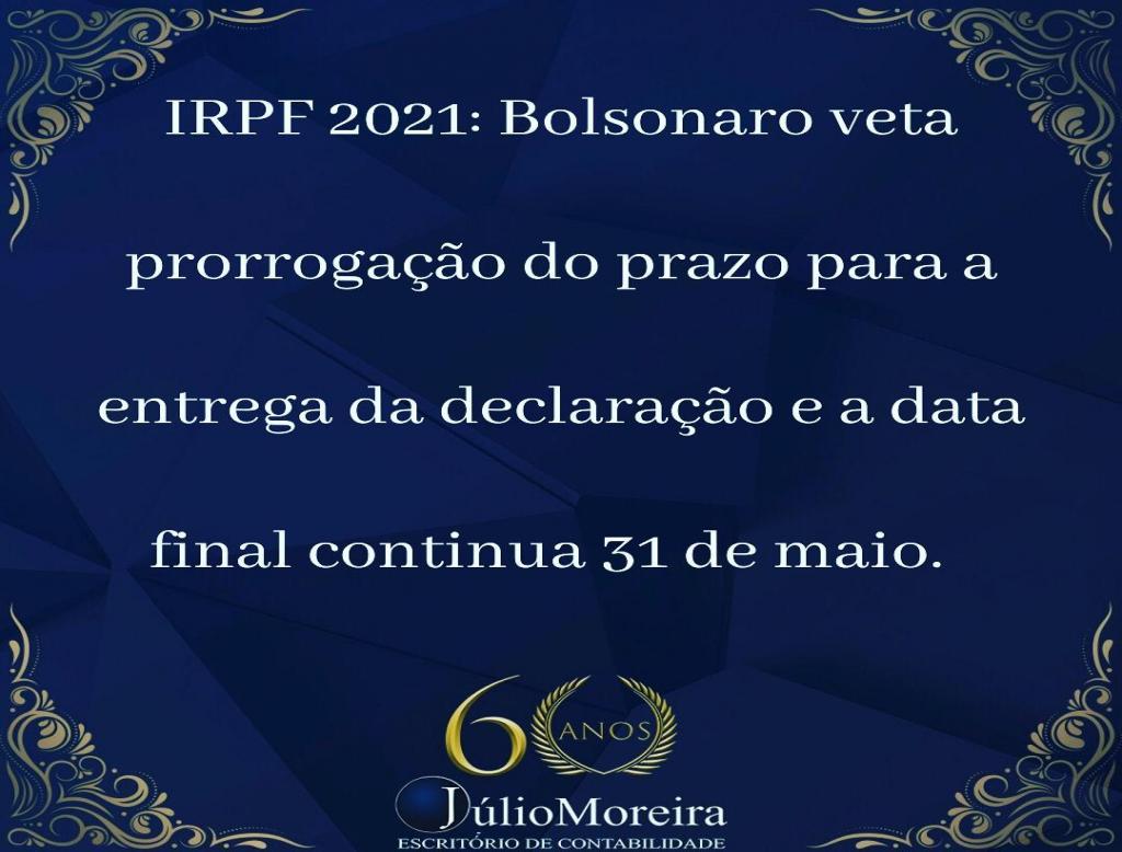 O Presidente Jair Bolsonaro vetou o projeto de lei aprovado pelo Congresso que prorrogaria o prazo d